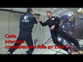 Mon 2e vol en Zéro G, feat. Thomas Pesquet