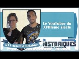 Le Youtuber du XVIIIème siècle par 911 Avocat & Reksider #historiques2018