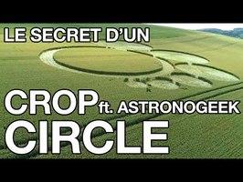 LE SECRET D'UN CROP CIRCLE !! (ft. Astronogeek)