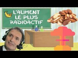 L'aliment le plus radioactif au monde - La noix du Brésil