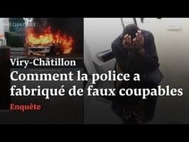Viry-Châtillon : comment la police a fabriqué des faux coupables