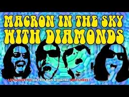 Macron in the sky with diamonds - Les Goguettes (en trio mais à quatre)