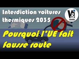INTERDICTION DU THERMIQUE : L'UE FAIT FAUSSE ROUTE, POURQUOI?