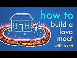 How to Build a Lava Moat (with xkcd)