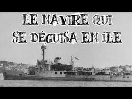 Le Petit Théâtre des Opérations - Le navire qui se déguisa en île