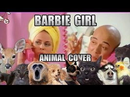 Aqua - Barbie Girl (Animal Cover)