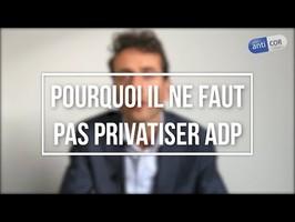 Pourquoi il ne faut pas privatiser ADP par Paul Cassia