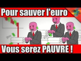 VF#2 – Pour sauver l'EURO, vous serez PAUVRE !