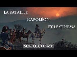 Sur le Champ : La Bataille, Napoléon et le Cinéma