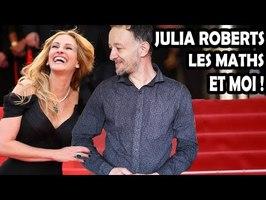 COMMENT J'AI CONVERTI JULIA ROBERTS AUX MATHS Feat La boîte à curiosités