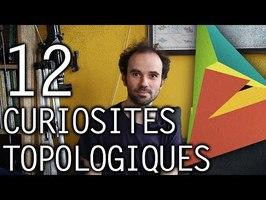 12 Curiosités Topologiques - Micmaths