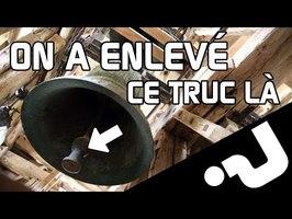 🔕On entre dans un clocher, et on démonte une cloche ❕❔