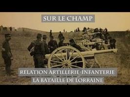 Relation Artillerie-Infanterie : La Bataille de Lorraine (1914)