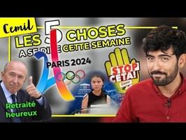 [#8] CETA VOTÉ / RETRAITES 64 ANS / J.O. PARIS 2024 / +5,6M€ POUR MACRON / ...