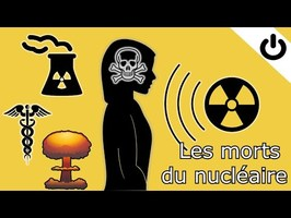 Hiroshima, Tchernobyl, Fukushima... Les morts du nucléaire - Énergie#9