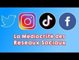 La médiocrité des réseaux sociaux