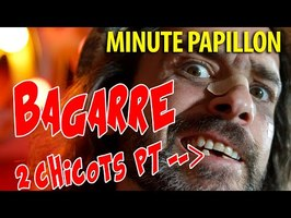 Minute Papillon - LA BAGARRE