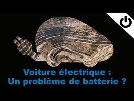 Voiture électrique: un problème de batterie ? - ÉNERGIE#18