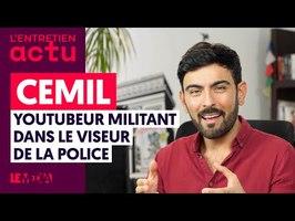 CEMIL, YOUTUBEUR MILITANT DANS LE VISEUR DE LA POLICE