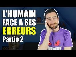 L'humain face à ses erreurs - Partie 2