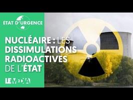 NUCLÉAIRE : LES DISSIMULATIONS RADIOACTIVES DU GOUVERNEMENT