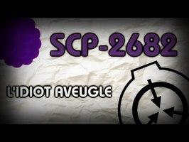 SCP-2682 - L'Idiot aveugle
