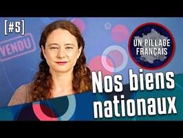 UN PILLAGE FRANÇAIS #5 : Nos biens nationaux