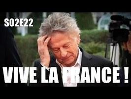 Mac Do pas vraiment Hallal & Polanski pas vraiment défendu ! (VIVE LA FRANCE ! #S02E22)