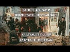 Sur le Champ - La Létalité du feu : La Bataille de Sedan