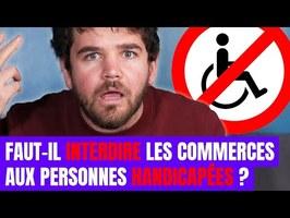 Faut-il interdire les commerces aux personnes handicapées ?