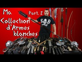 Ma collection d'armes blanches Part. 2/2 - Le cabinet d'Armaphilie