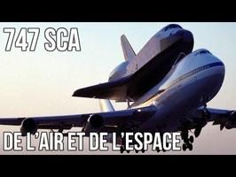 🚀 + ✈ 747 SCA - Un Boeing, des navettes, des pilotes