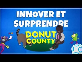 Game Anatomy - Aller au fond d'une idée (Donut County)