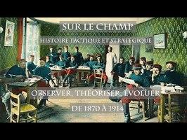 Observer, théoriser, évoluer : De 1870 à 1914 - Sur le Champ