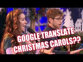 Google Translate Sings Christmas Carols (ft. The Gregory Brothers)