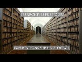 Les Archives publiques : Explications sur un blocage